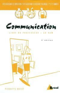 Communication, BTS assistant de direction et BTS assistant secrétaire trilingue, 1re et 2e années : livre du professeur + CD-ROM