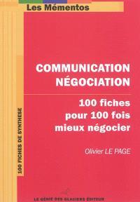Communication, négociation : 100 fiches pour 100 fois mieux négocier