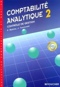 Comptabilité analytique. Volume 2, Contrôle de gestion