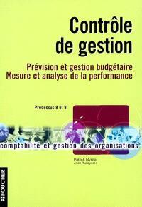 Contrôle de gestion : prévision et gestion budgétaire, mesure et analyse de la performance : processus 8 et 9