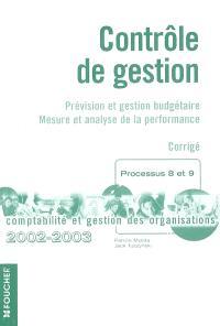 Contrôle de gestion : prévision et gestion budgétaire, mesure et analyse des coûts : corrigé, processus 8 et 9