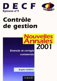 Contrôle de gestion, DECF épreuve n° 7 : nouvelles annales 2001, sujets adaptés à la réforme, corrigés commentés