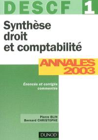 DESCF 1, synthèse droit et comptabilité : annales 2003 corrigés commentés