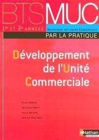 Développement de l'unité commerciale par la pratique, BTS MUC