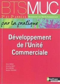 Développement de l'unité commerciale, par la pratique : BTS 1re et 2e années
