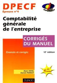 DPECF, comptabilité générale de l'entreprise, épreuve n° 4 : corrigés du manuel