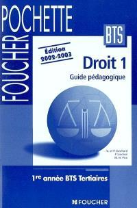 Droit. Volume 1, Guide pédagogique : 1re année BTS Tertiaires