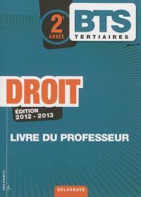 Droit BTS tertiaires, 2e année : édition 2012-2013 : livre du professeur