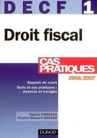 Droit fiscal 2006-2007, DECF 1 : cas pratiques