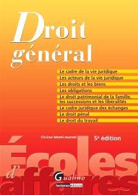Droit général : le cadre de la vie juridique, les acteurs de la vie juridique, les droits et les biens, les obligations, le droit patrimonial de la famille, les successions et les libéralités...