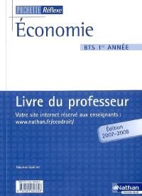 Economie BTS, 1re année : livre du professeur