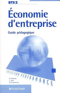 Economie d'entreprise : BTS2, guide pédagogique