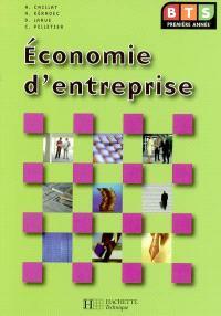 Economie d'entreprise BTS 1re année : livre de l'élève