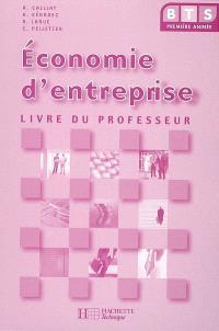 Economie d'entreprise BTS 1re année : livre du professeur