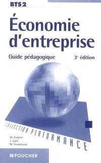 Economie d'entreprise BTS 2 : guide pédagogique