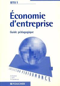 Economie d'entreprise, BTS 1re année : guide pédagogique