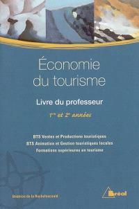 Economie du tourisme : livre du professeur : 1re et 2e années