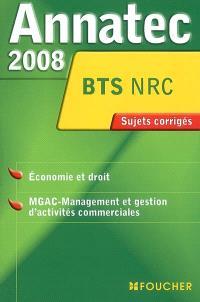 Economie et droit, MGAC-management et gestion d'activités commerciales, BTS NRC : sujets corrigés