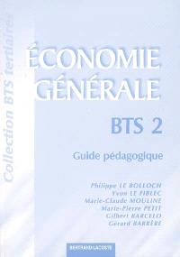 Economie générale : BTS 2, guide pédagogique