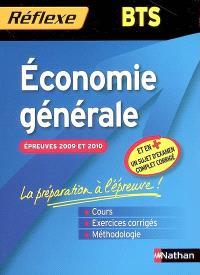 Economie générale BTS : épreuves 2009 et 2010