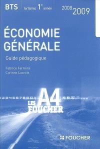 Economie générale BTS tertiaires 1re année : guide pédagogique