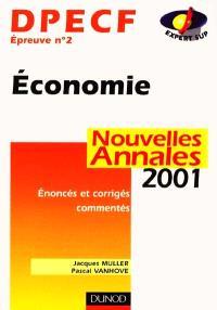 Economie, DPECF épreuve n° 2 : nouvelles annales 2001, sujets adaptés à la réforme, corrigés commentés