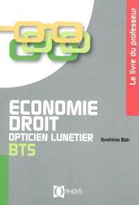 Economie, droit, BTS opticien lunetier : le livre du professeur