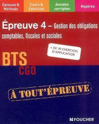 Epreuve 4, gestion des obligations comptables, fiscales et sociales, BTS CGO