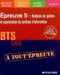 Epreuve 5, analyses de gestion et organisation du système d'information, BTS CGO