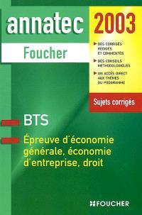 Épreuve d'économie générale, économie d'entreprise, droit : BTS, 2003