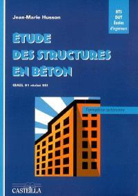 Etude des structures en béton (BAEL 91 révisé 99) : BTS, DUT, écoles d'ingénieurs, génie civil : formation autonome