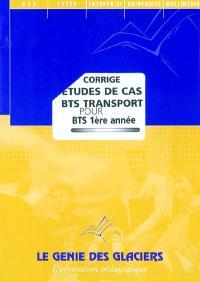 Etudes de cas BTS transport pour BTS 1re année : corrigé