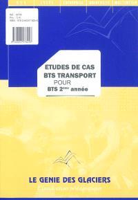 Etudes de cas BTS transport pour BTS 2e année