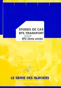 Etudes de cas, BTS transport. Volume 2, BTS 2ème année