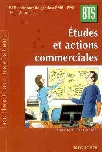 Etudes et actions commerciales : BTS assistant de gestion PME-PMI, 1re et 2e années