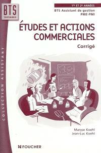 Etudes et actions commerciales : corrigé : 1re et 2e années BTS assistant de gestion de PME-PMI