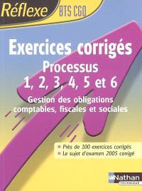 Exercices corrigés, processus 1, 2, 3, 4, 5 et 6 : gestion des obligations comptables, fiscales et sociales