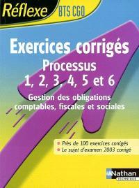Exercices corrigés, processus 1, 2, 3, 4, 5 et 6, BTS CGO : gestion des obligations comptables, fiscales et sociales