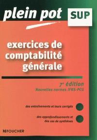 Exercices de comptabilité générale : nouvelles normes IFRS-PCG : enseignement supérieur, BTS, DUT tertiaires