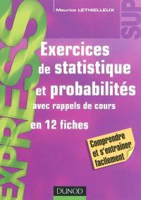 Exercices de statistique et probabilités : avec rappels de cours en 12 fiches