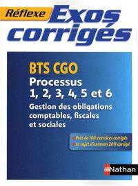 Exos corrigés : BTS CGO, processus 1, 2, 3, 4, 5 et 6 : gestion des obligations comptables, fiscales et sociales