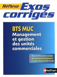 Exos corrigés : BTS MUC, management et gestion des unités commerciales