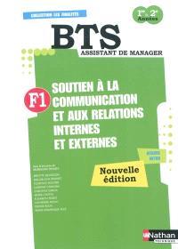 F1, soutien à la communication et aux relations internes et externes : BTS assistant de manager 1re & 2e années : préparation à l'épreuve E4 Ateliers métier
