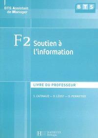 F2 soutien à l'information : livre du professeur : BTS assistant de manager
