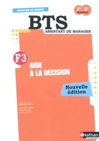 F3, aide à la décision : BTS assistant de manager, 1re & 2e années