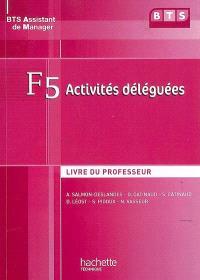 F5 activités déléguées, BTS assistant de manager : livre du professeur