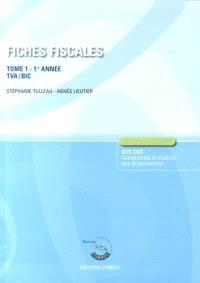 Fiches fiscales. Volume 1, BTS CGO 1re année : TVA, BIC : fiches de cours