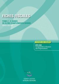 Fiches fiscales. Volume 2, Fiches de cours, BTS CGO Comptabilité et gestion des organisations, 2e année : IR-IS-BIC compléments-divers