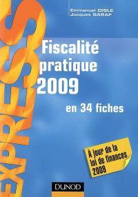 Fiscalité pratique 2009 : en 34 fiches