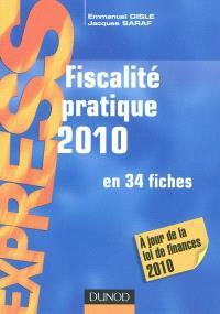 Fiscalité pratique 2010 : en 34 fiches